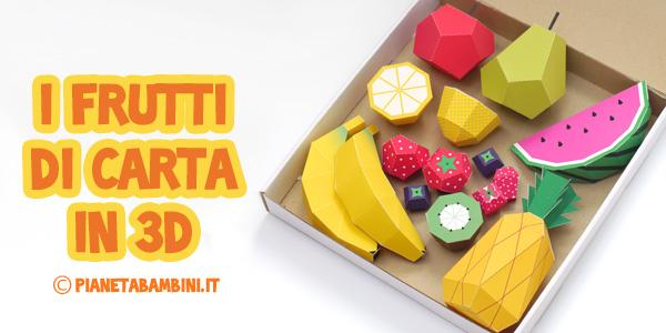Come creare dei frutti di carta in 3D