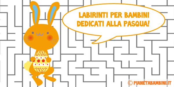 Labirinti per bambini dedicati alla Pasqua in varie difficoltà