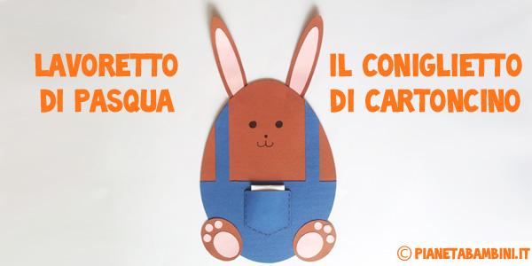 Coniglietto con cartoncino e letterina di Pasqua per bambini