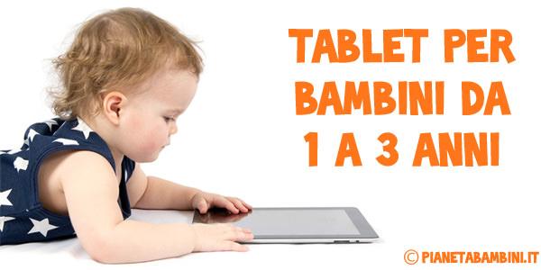 I migliori tablet per bambini da 1 a 3 anni