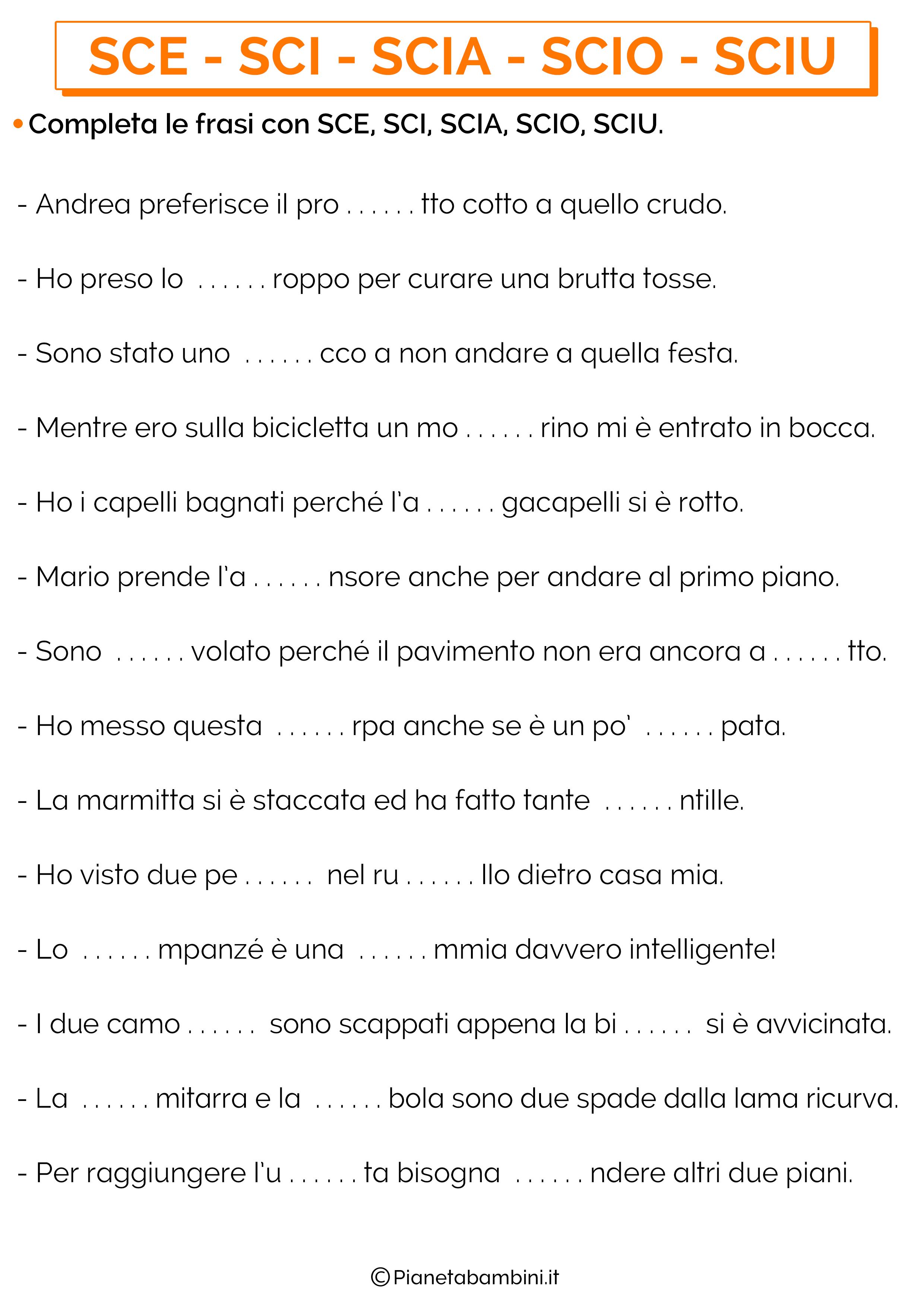 Frasi con SCE-SCI-SCIA-SCIO-SCIU