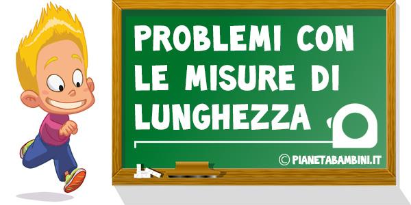 Problemi sulle misure di lunghezza da stampare gratis per la scuola primaria