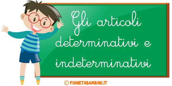 Schede didattiche sugli articoli determinativi e indeterminativi per la scuola primaria da stampare gratis