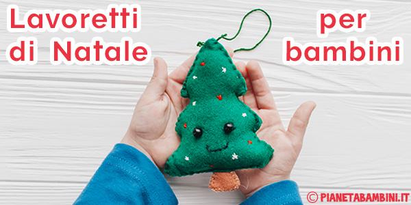 Idee Per Creare Decorazioni Natalizie.200 Lavoretti Di Natale Per Bambini Pianetabambini It