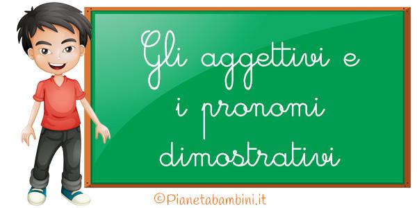 Esercizi sugli aggettivi e i pronomi dimostrativi per la scuola primaria