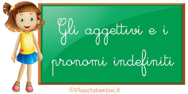 Esercizi sugli aggettivi e i pronomi indefiniti per la scuola primaria