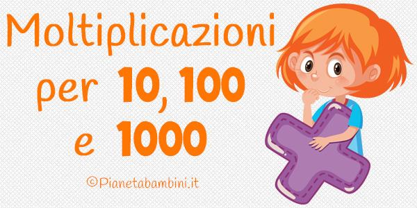Esercizi sulle moltiplicazioni per 10, 100 e 1000 per la scuola primaria da stampare gratis