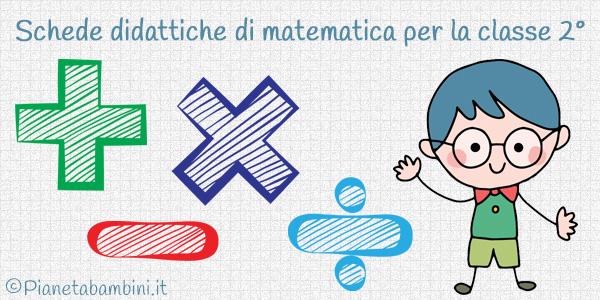 Esercizi di matematica per la classe seconda da stampare gratis